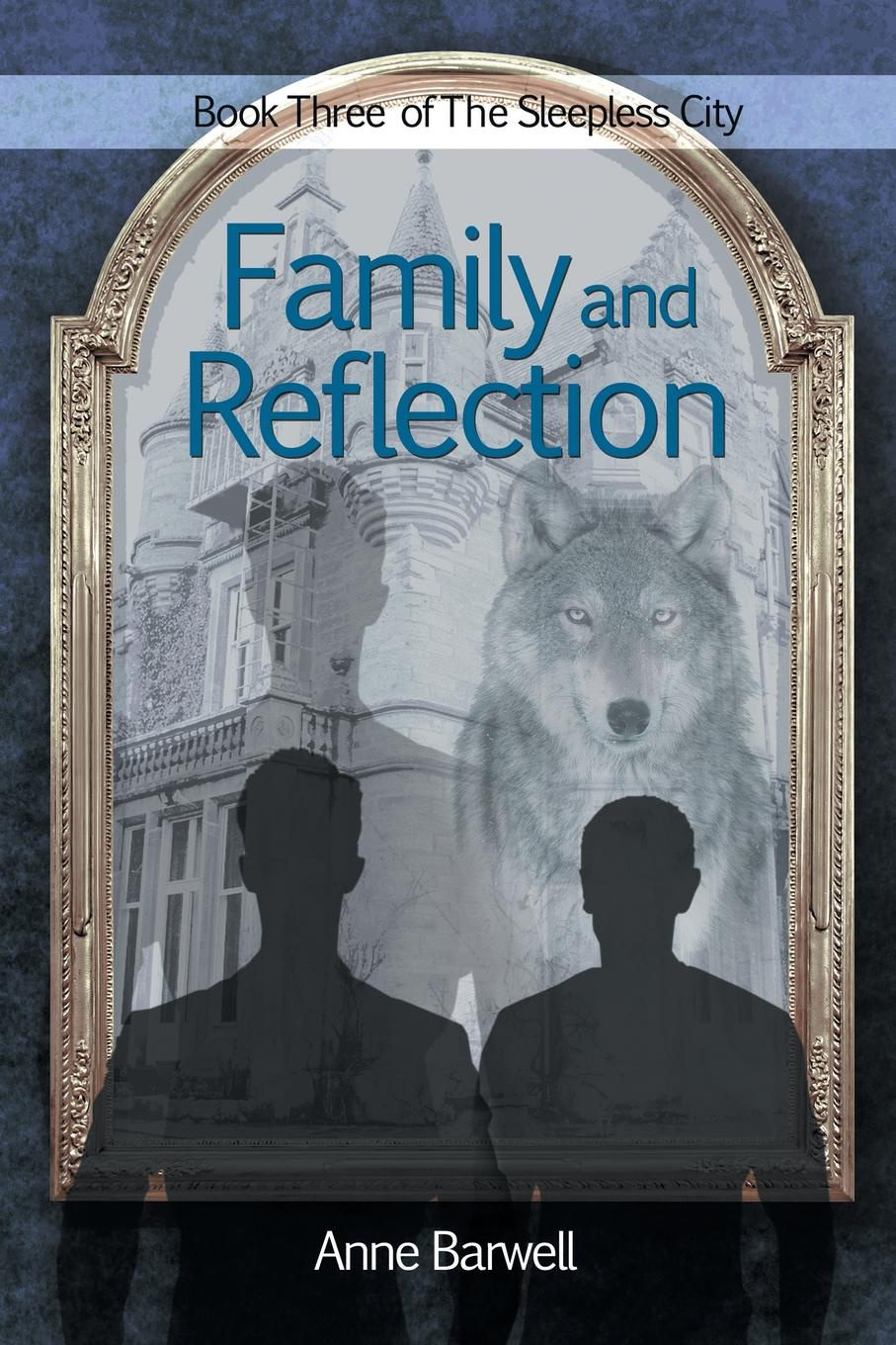 Anne Barwell Family and Reflection