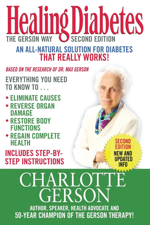 Charlotte Gerson Healing Diabetes. The Gerson Way the reverse diabetes diet