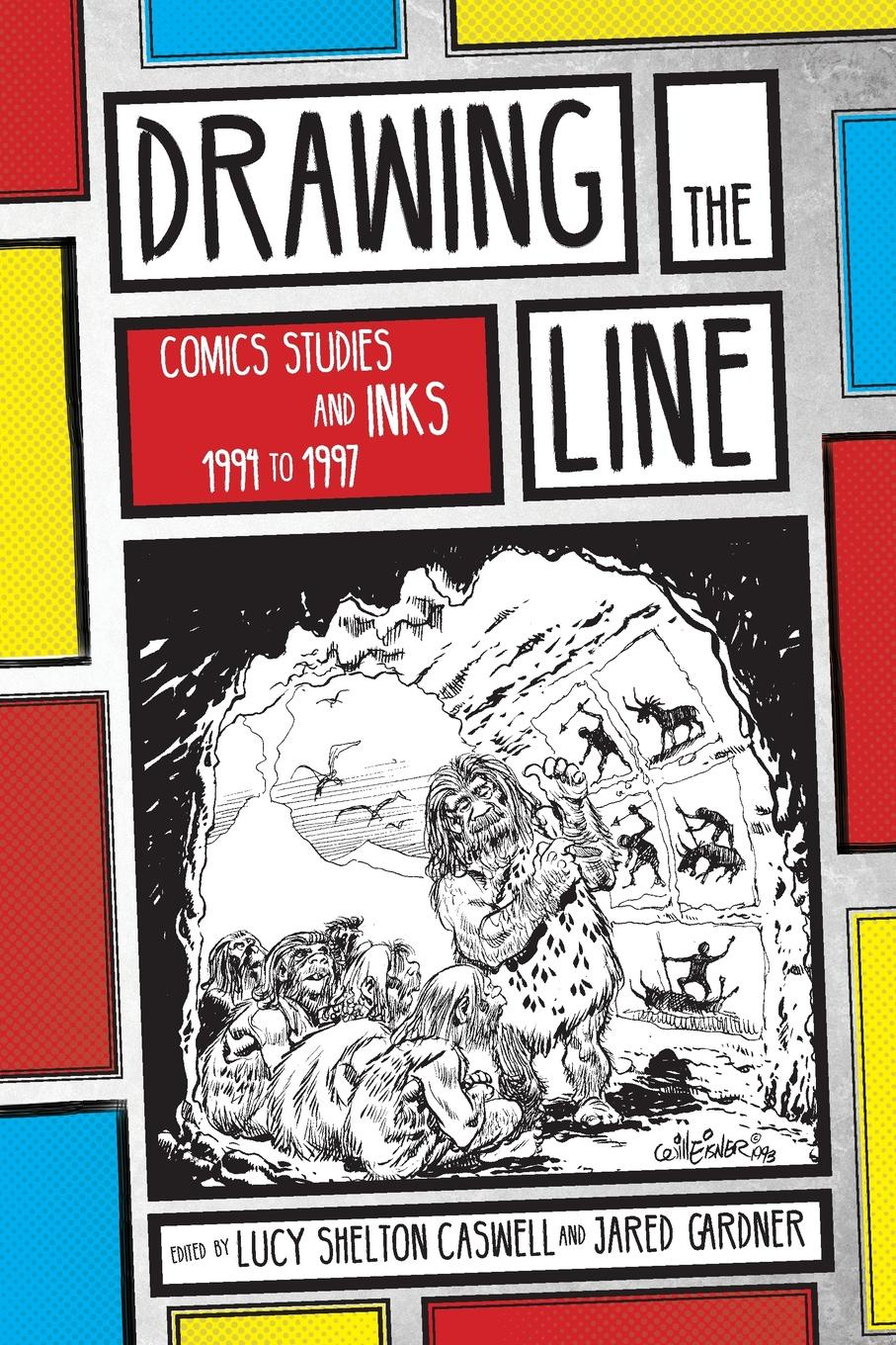 Lucy Shelton Caswell Drawing the Line. Comics Studies and INKS, 1994-1997 недорго, оригинальная цена