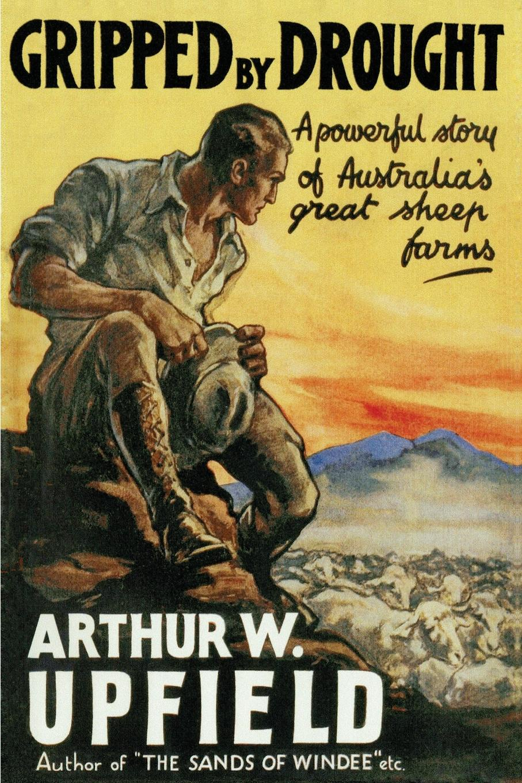 Arthur W. Upfield Gripped By Drought arthur w upfield up and down australia