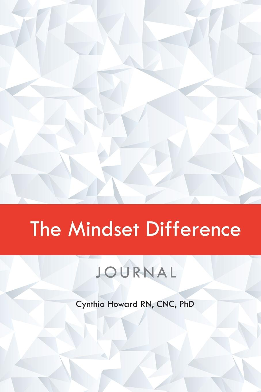 CNC PhD Howard RN The Mindset Difference Journal. The Resilient Leader Program cnc