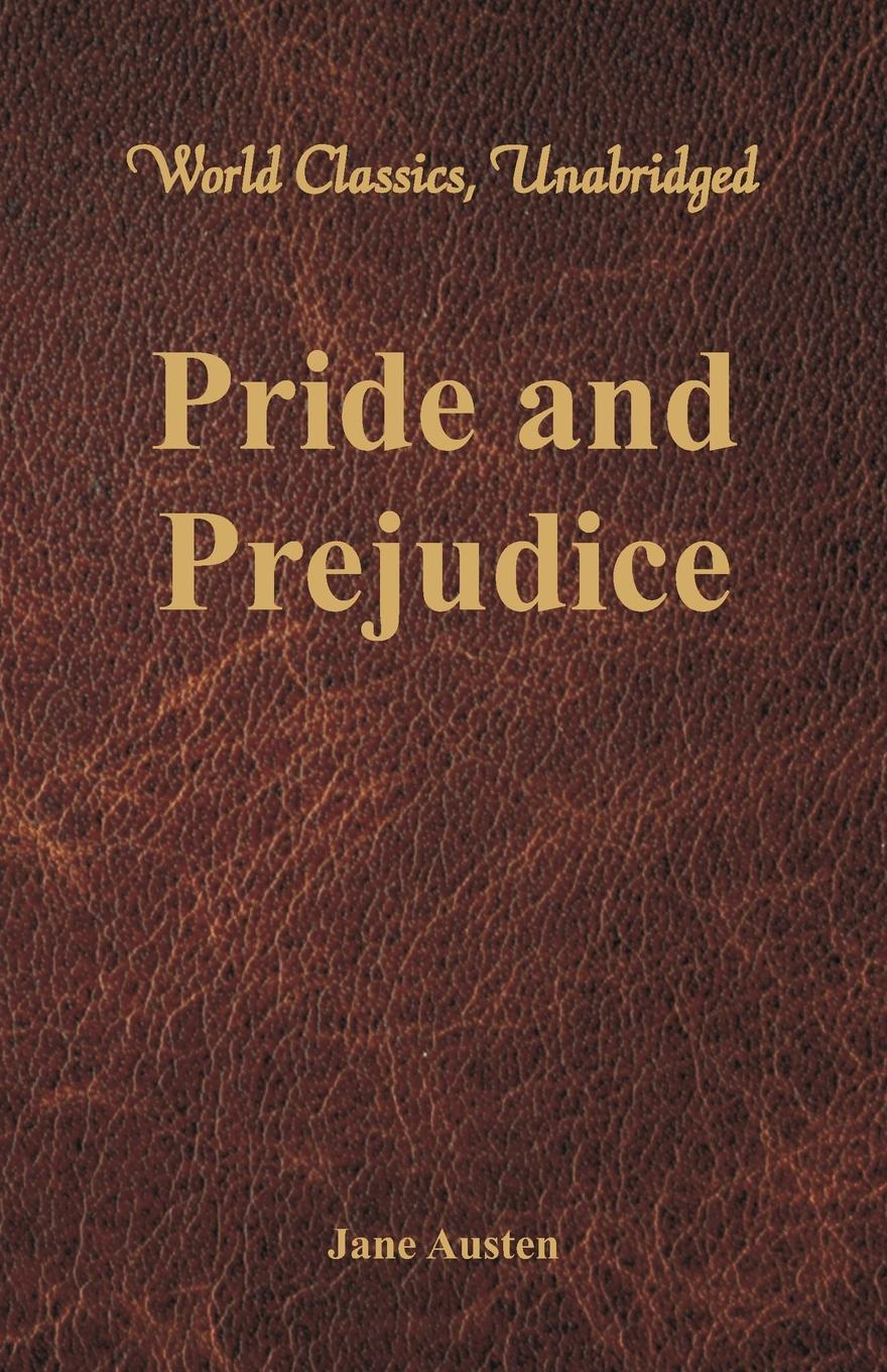 Jane Austen Pride and Prejudice (World Classics, Unabridged) блуза sister jane sister jane si030ewzuw47
