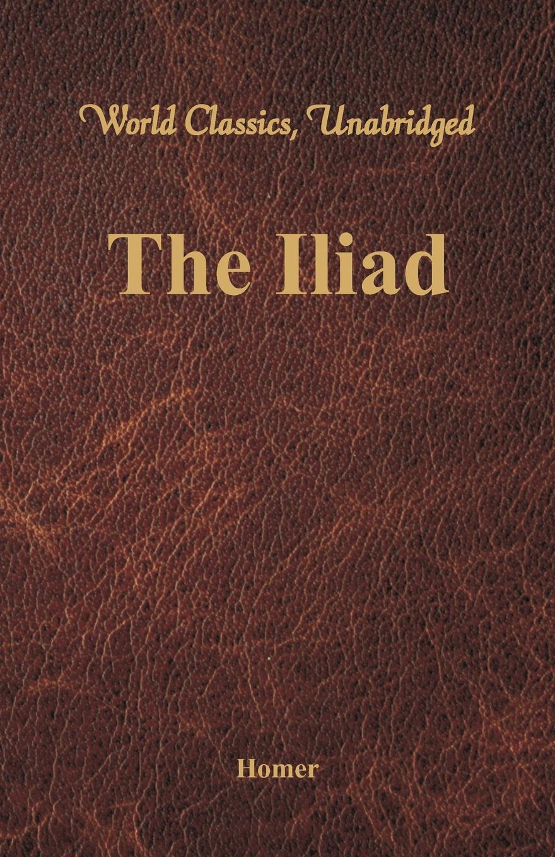 лучшая цена Homer The Iliad (World Classics, Unabridged)