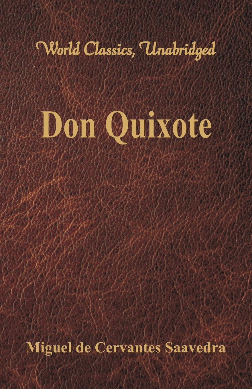 Miguel de Cervantes Saavedra Don Quixote (World Classics, Unabridged) недорго, оригинальная цена