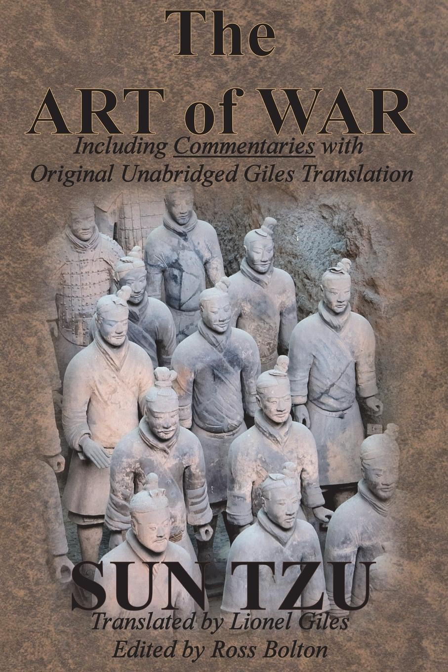 Sun Tzu, Lionel Giles The Art of War (Including Commentaries with Original Unabridged Giles Translation)