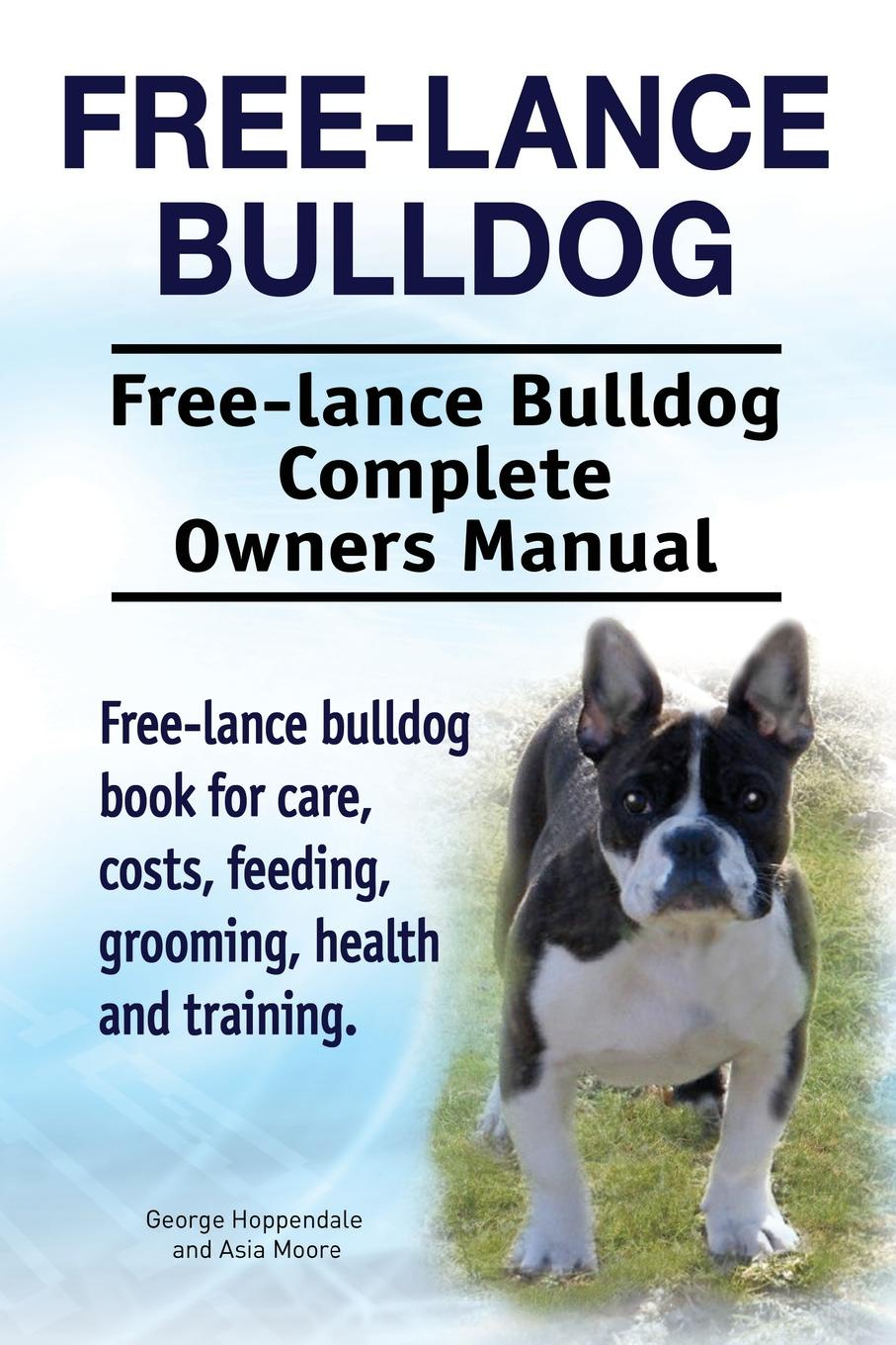 George Hoppendale, Asia Moore Free lance bulldog. Free lance bulldog Complete Owners Manual. Free lance bulldog book for care, costs, feeding, grooming, health and training. 2017 spring fashion dresses women sexy dress v neck 3 4 sleeve solid split skirt casual long dress plus size s xxl