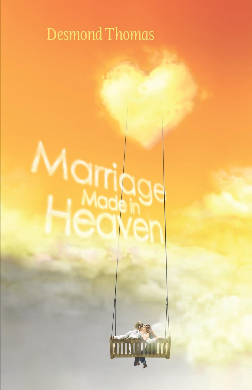 Desmond Thomas Marriage Made in Heaven arranged marriage