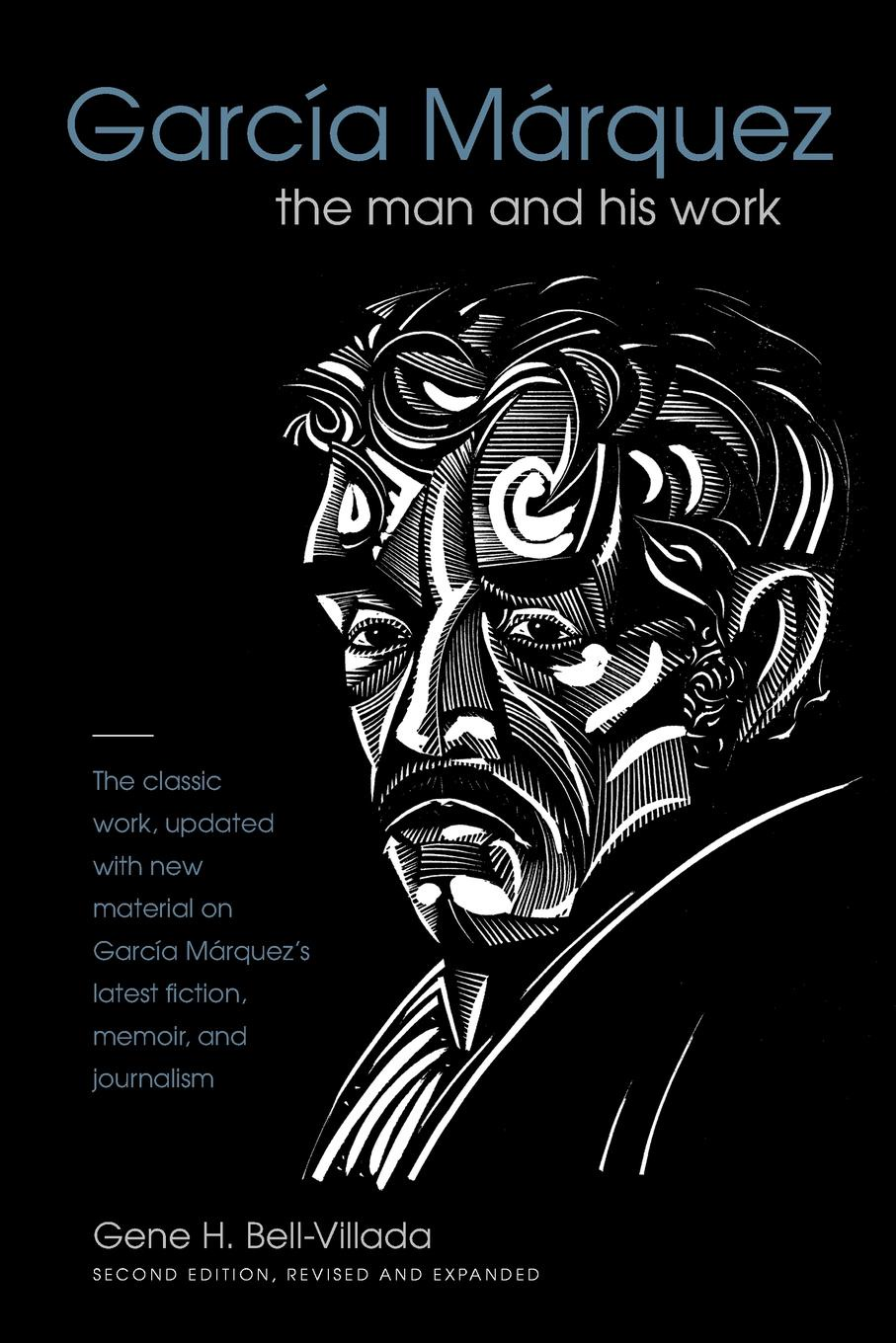 Gene H. Bell-Villada Garcia Marquez. The Man and His Work memories of my melancholy whores