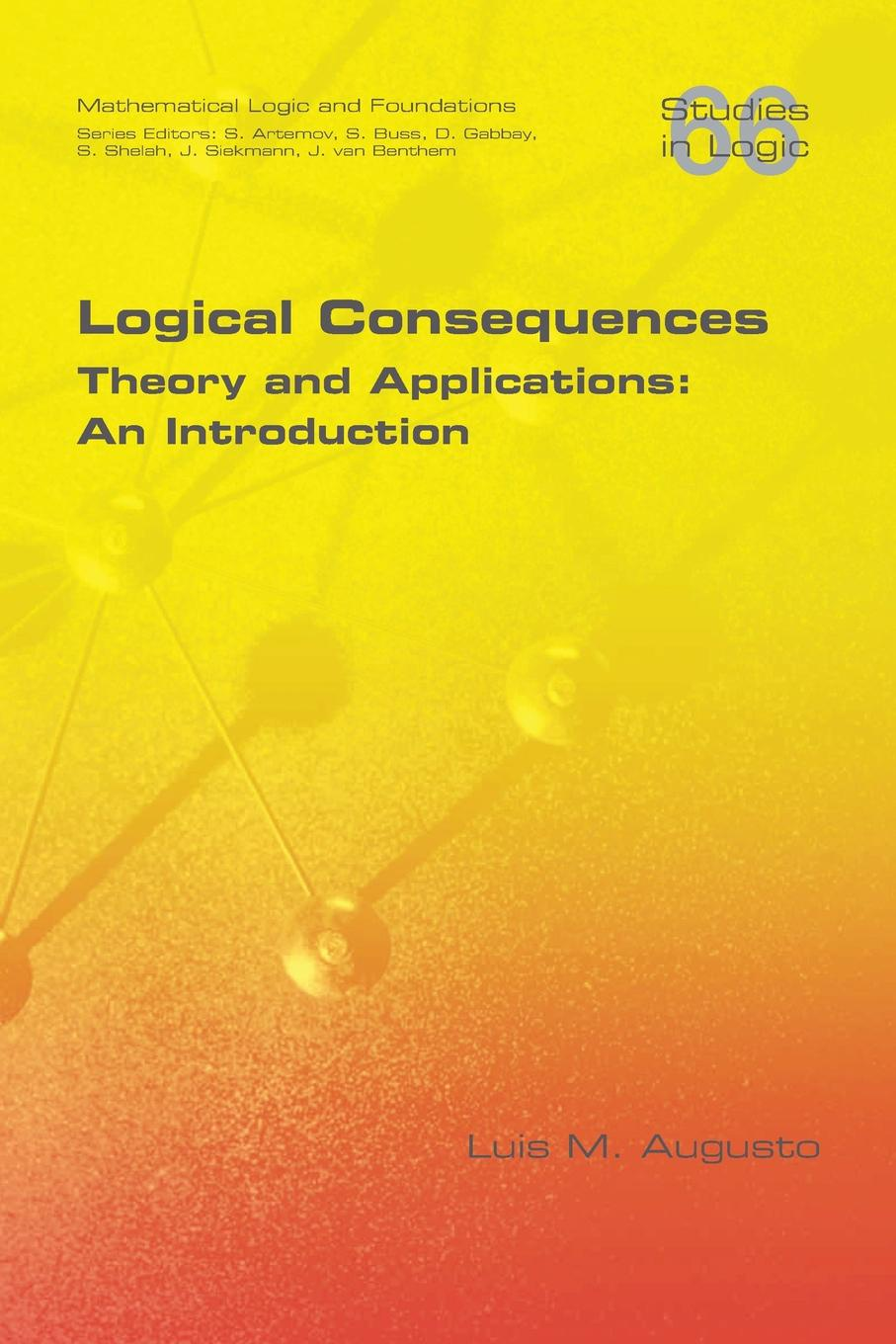 Luis M Augusto Logical Consequences. Theory and Applications: An Introduction asif nabiyev karim jafarli and matanat sultanova the mathematical proof and logical thinking in comprehensive schools