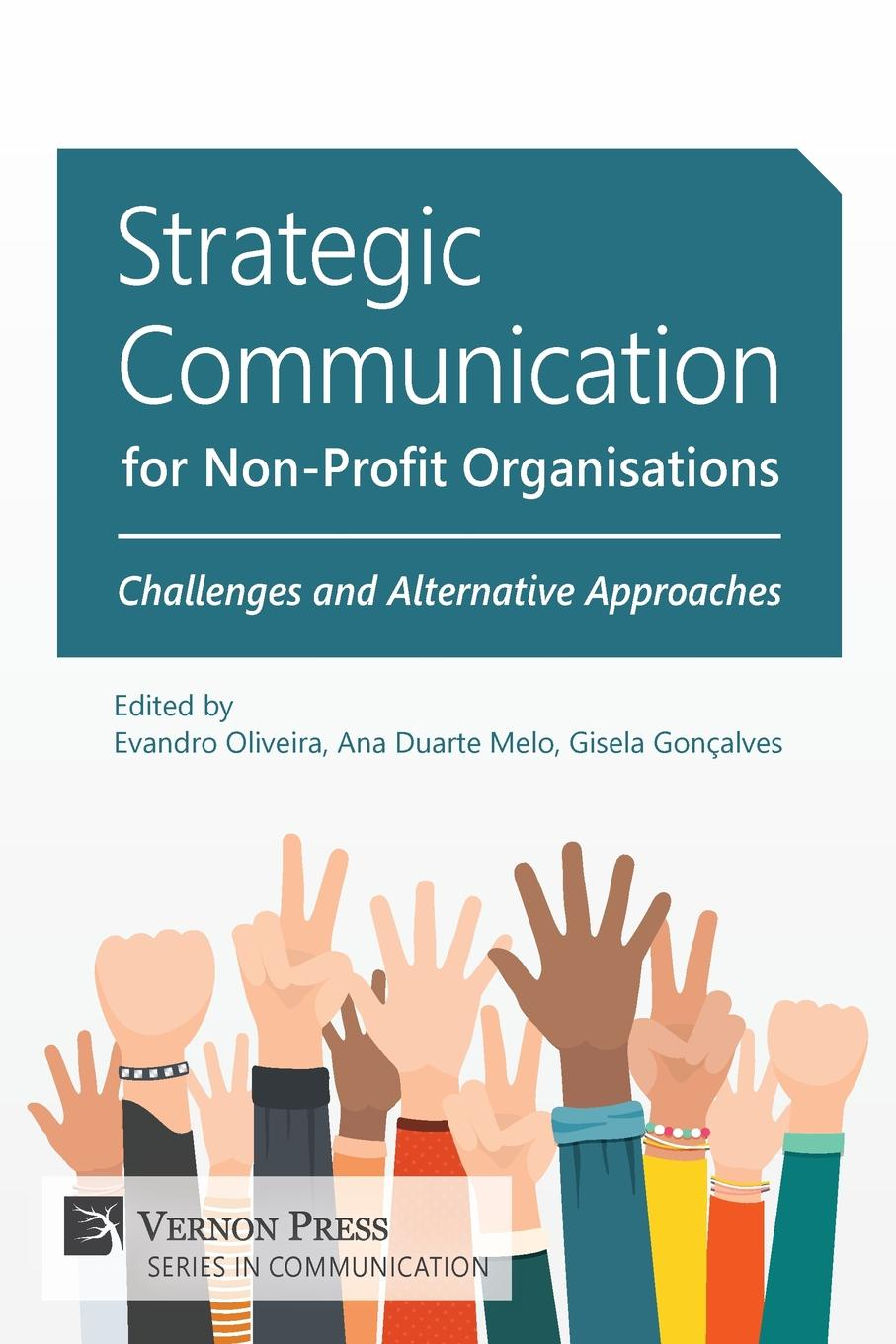 Strategic Communication for Non-Profit Organisations. Challenges and Alternative Approaches цена