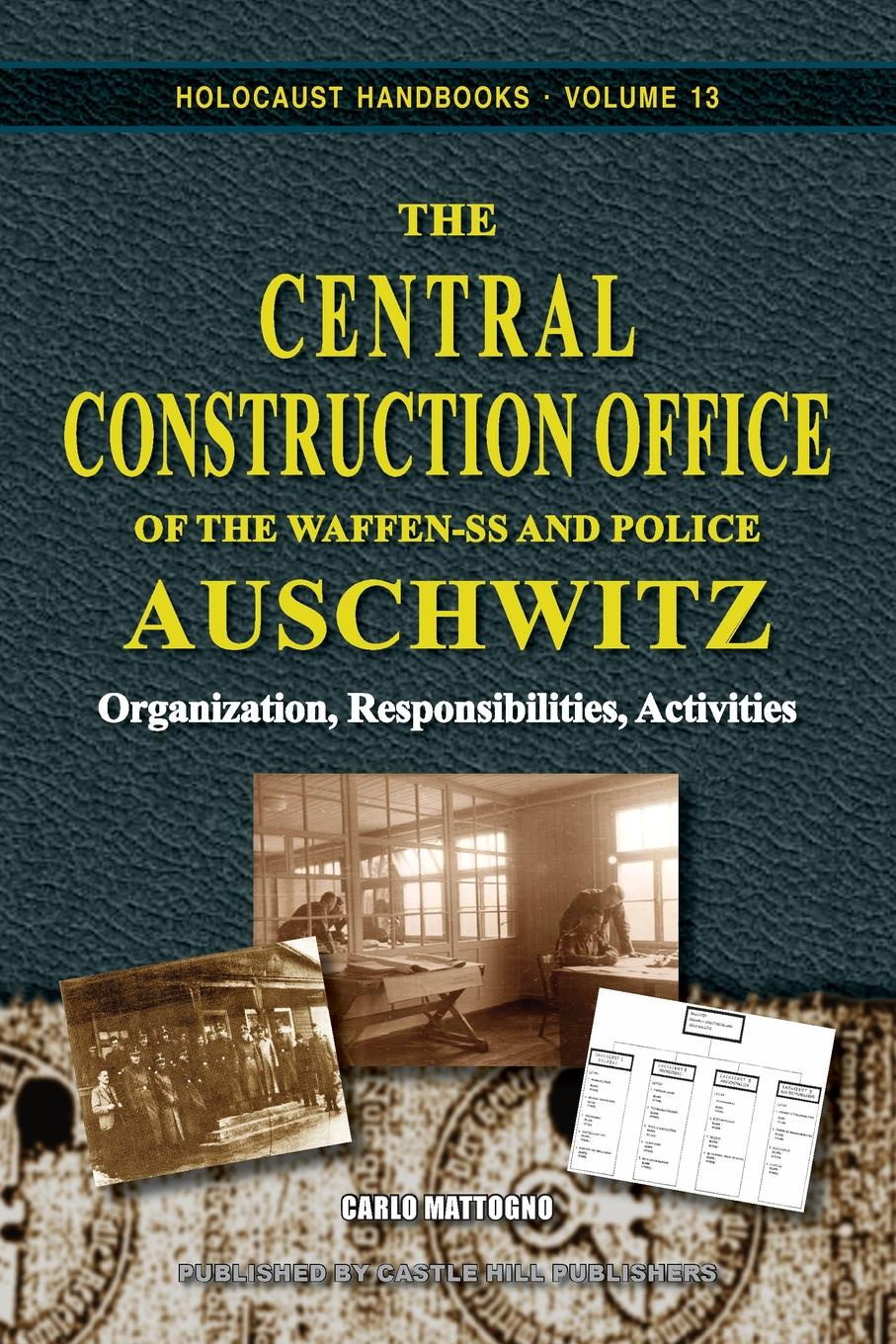 Carlo Mattogno, Carlos W. Porter The Central Construction Office of the Waffen-SS and Police Auschwitz. Organization, Responsibilities, Activities the waffen ss 1