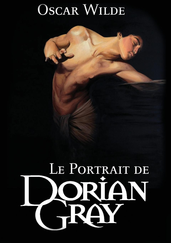 Le Portrait de Dorian Gray Au sicle suivant, Proust, Gide, Montherlant, Malraux ont contribu ...