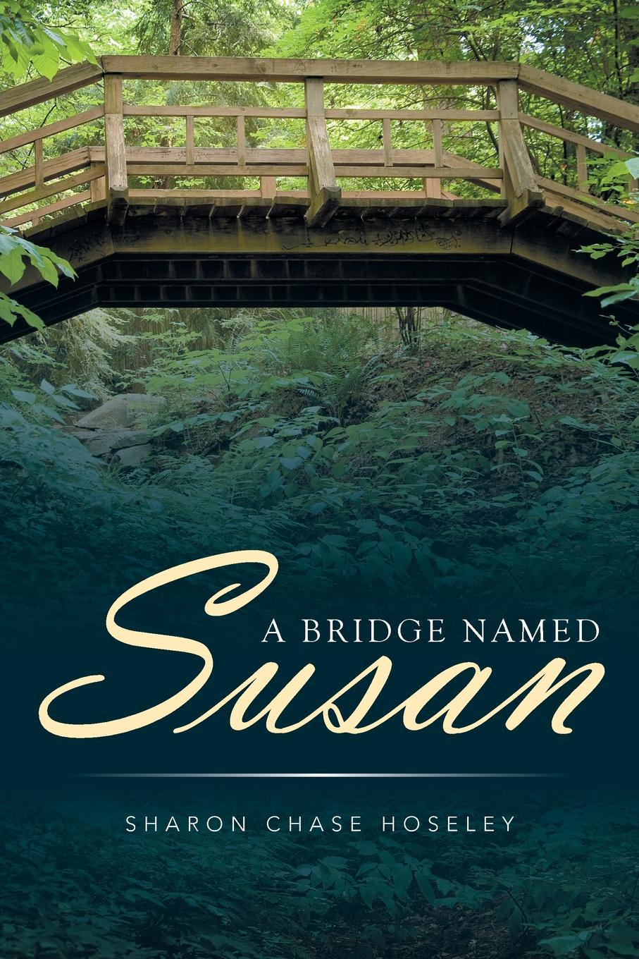 Sharon Chase Hoseley A Bridge Named Susan susan mallery a kiss in the snow