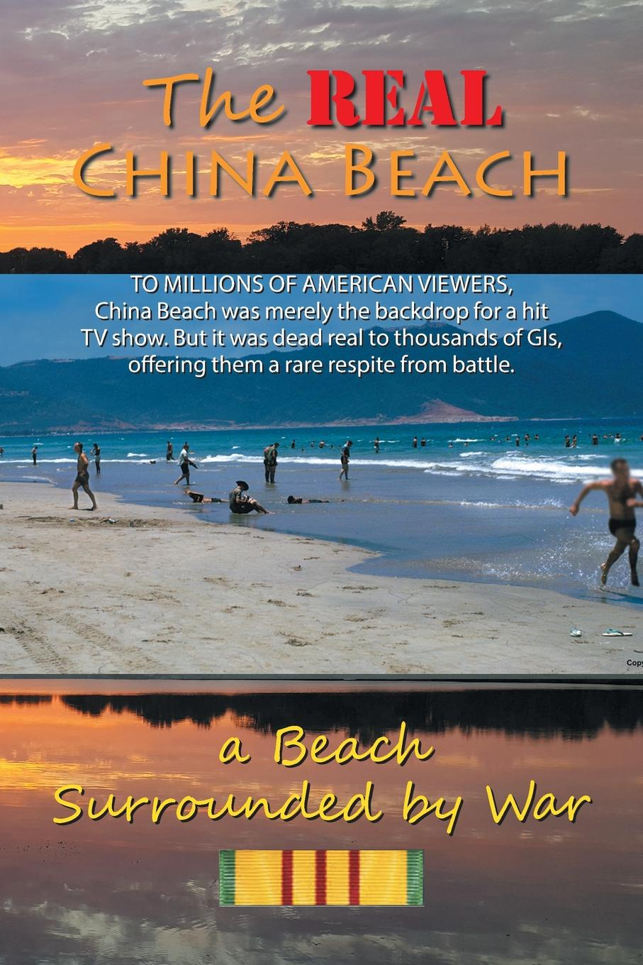 RJ Heurung The Real China Beach. A Beach Surrounded by War цена