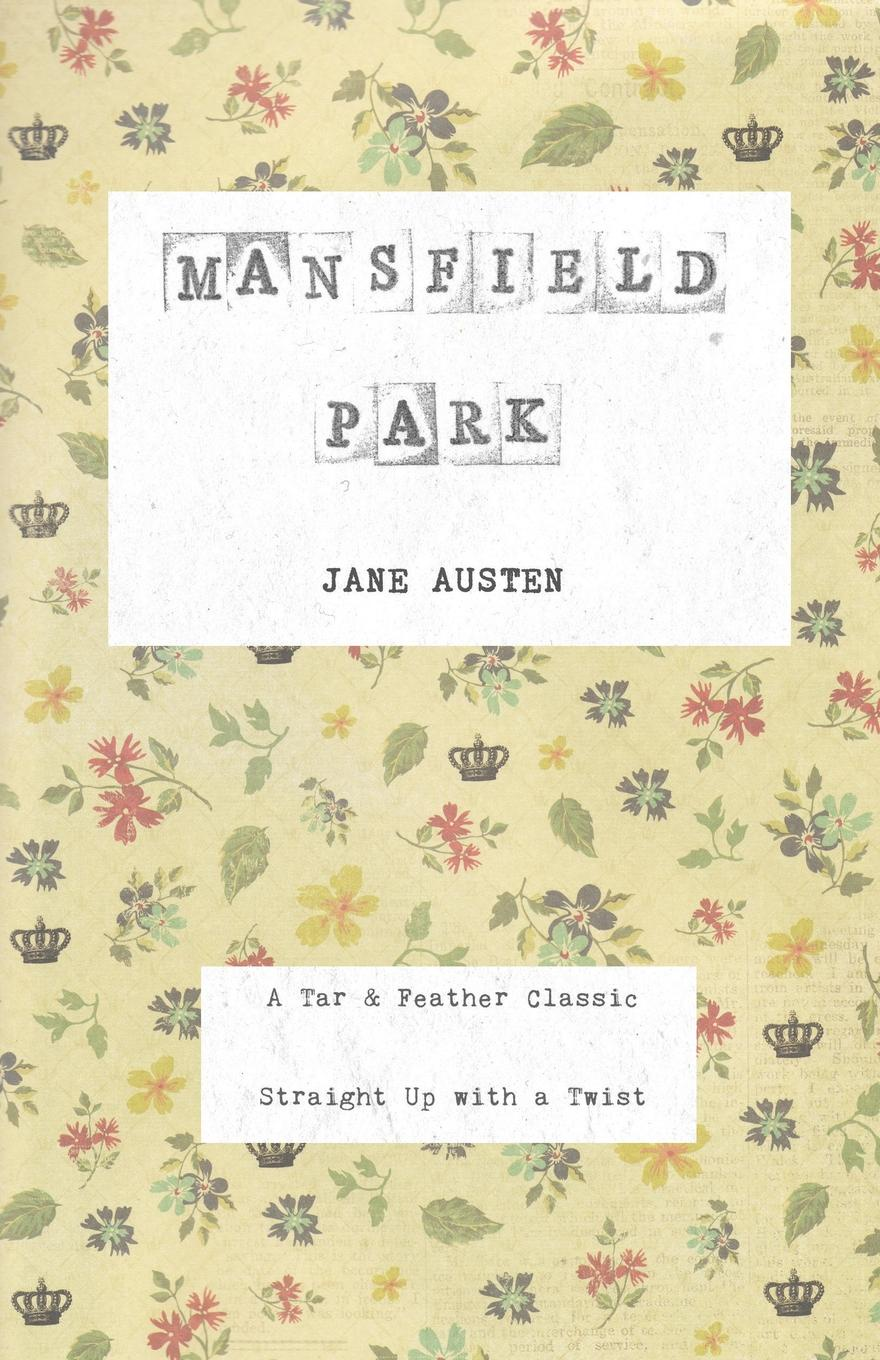 Jane Austen Mansfield Park. A Tar . Feather Classic, straight up with a twist. jane austen persuasion a tar feather classic straight up with a twist