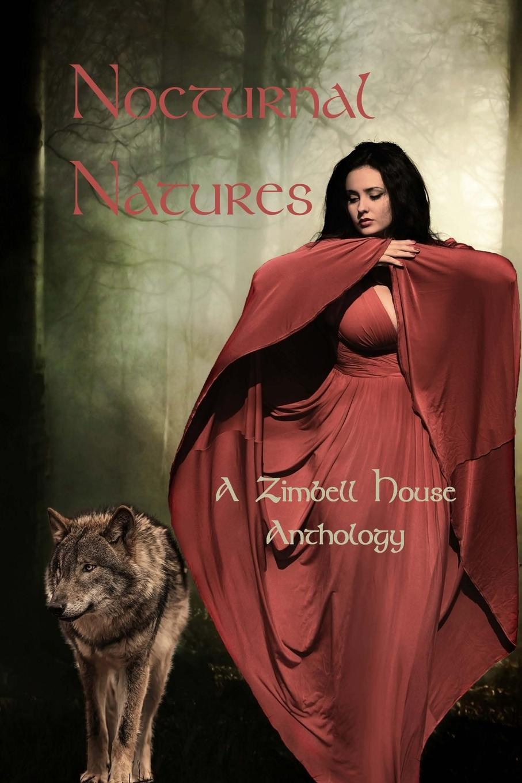 Zimbell House Publishing Nocturnal Natures. A Zimbell House Anthology стоимость