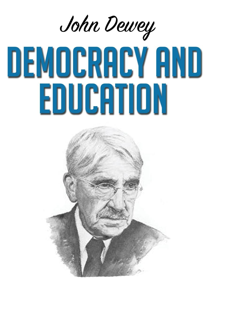 Неизвестный автор Democracy and Education sam gliksman ipad in education for dummies