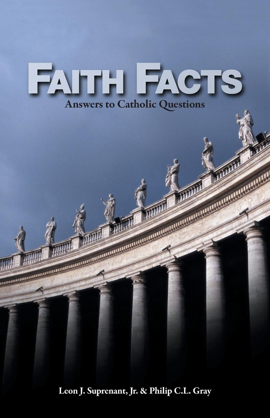 Faith Facts. Answers to Catholic Questions Vol. I william j donnelly coping catholic a memoir of practical faith