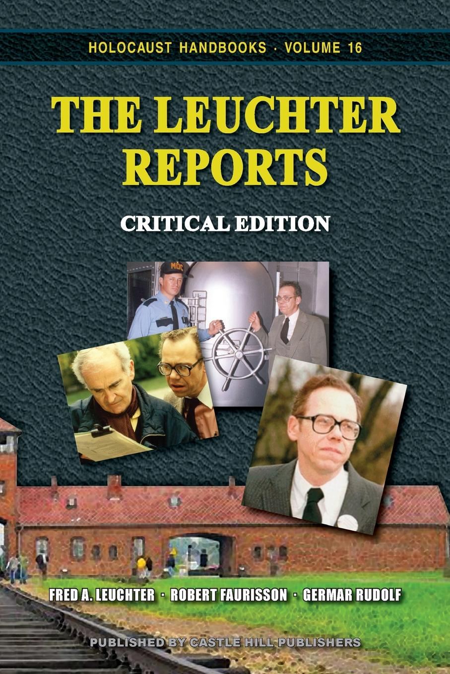 Fred A Leuchter, Robert Faurisson, Germar Rudolf The Leuchter Reports. Critical Edition fred a frederick augustus mccord errors in canadian history