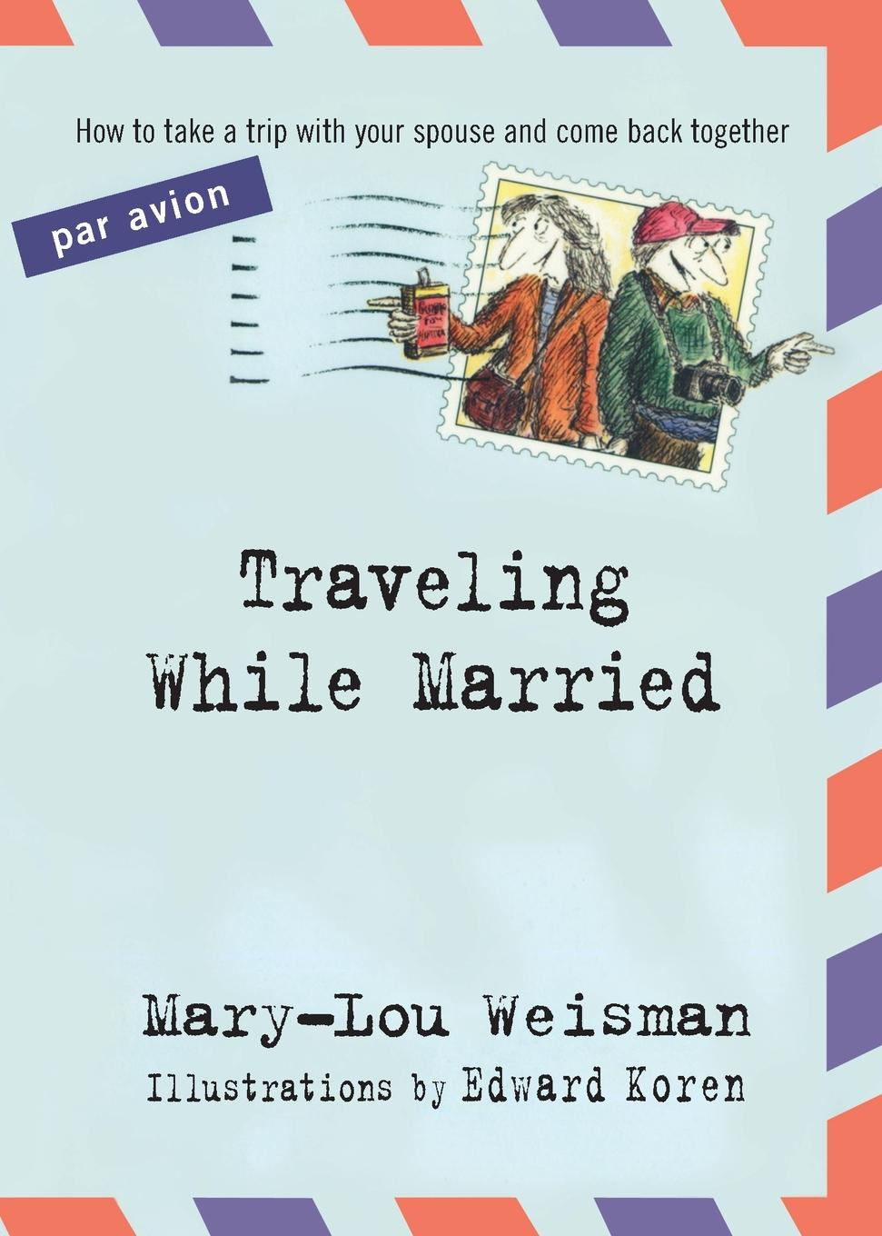 Mary-Lou Weisman Traveling While Married