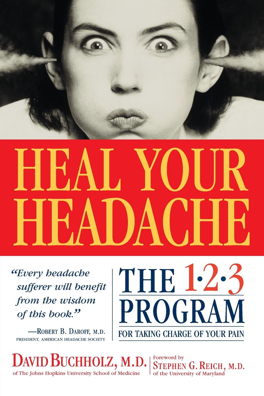 David Buchholz Heal Your Headache. The 1-2-3 Program for Taking Charge of Your Headaches frith alison abc of headache