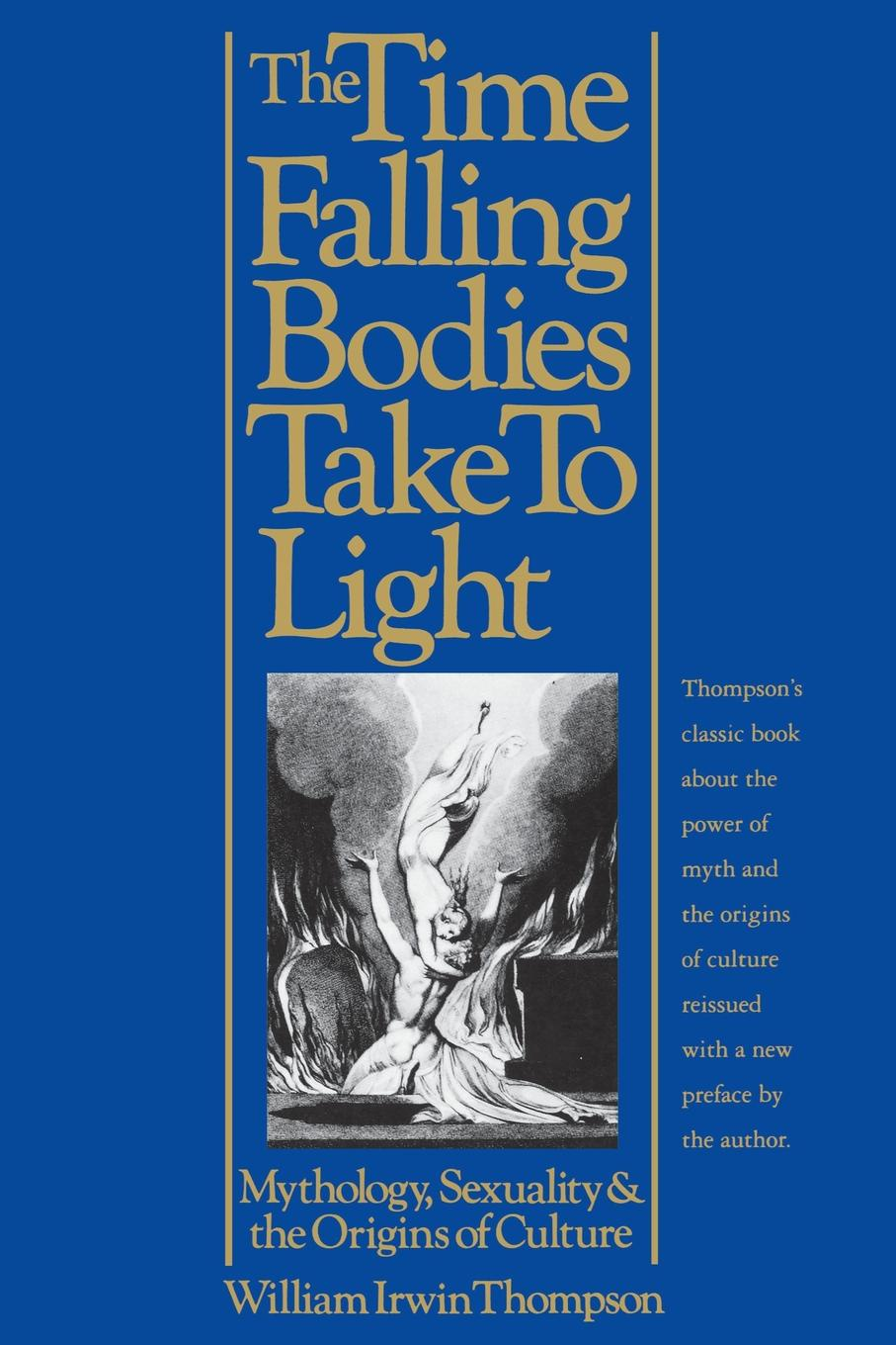 William Irwin Thompson The Time Falling Bodies Take to Light. Mythology, Sexuality and the Origins of Culture john thompson b merchants of culture the publishing business in the twenty first century