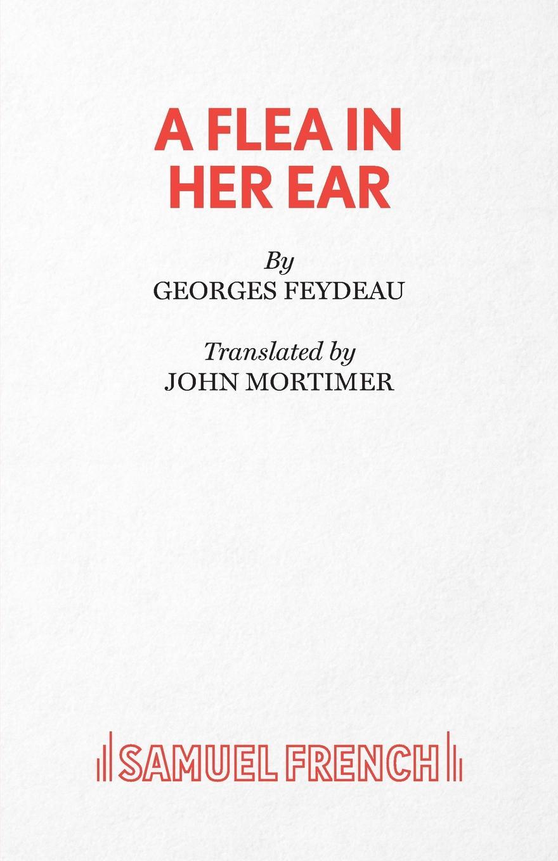 Georges Feydeau, John Mortimer A Flea in Her Ear цена