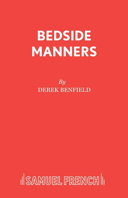 Derek Benfield Bedside Manners derek benfield over my dead body
