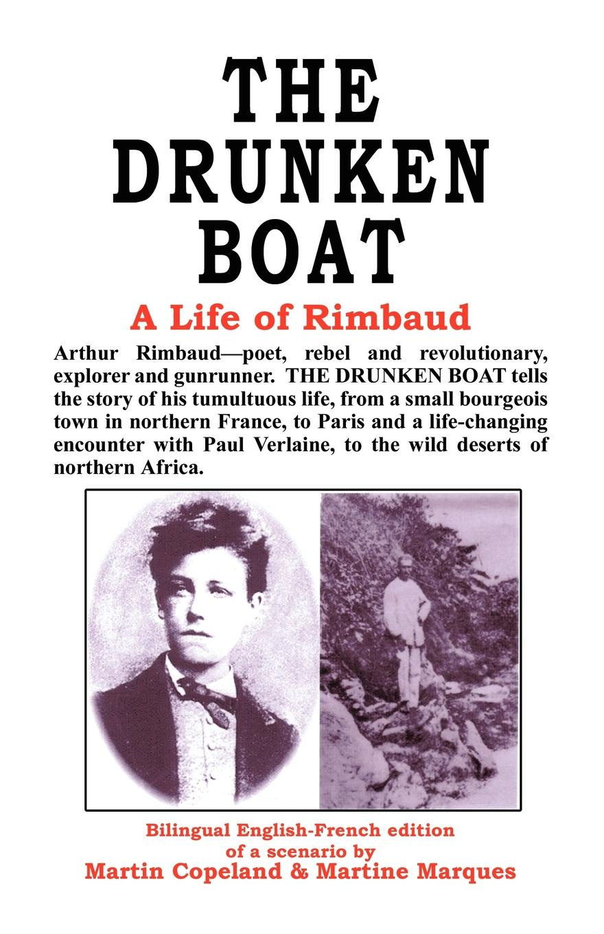 Martin Copeland, Martine Marques THE DRUNKEN BOAT. A Life of Rimbaud town in a wild moose chase