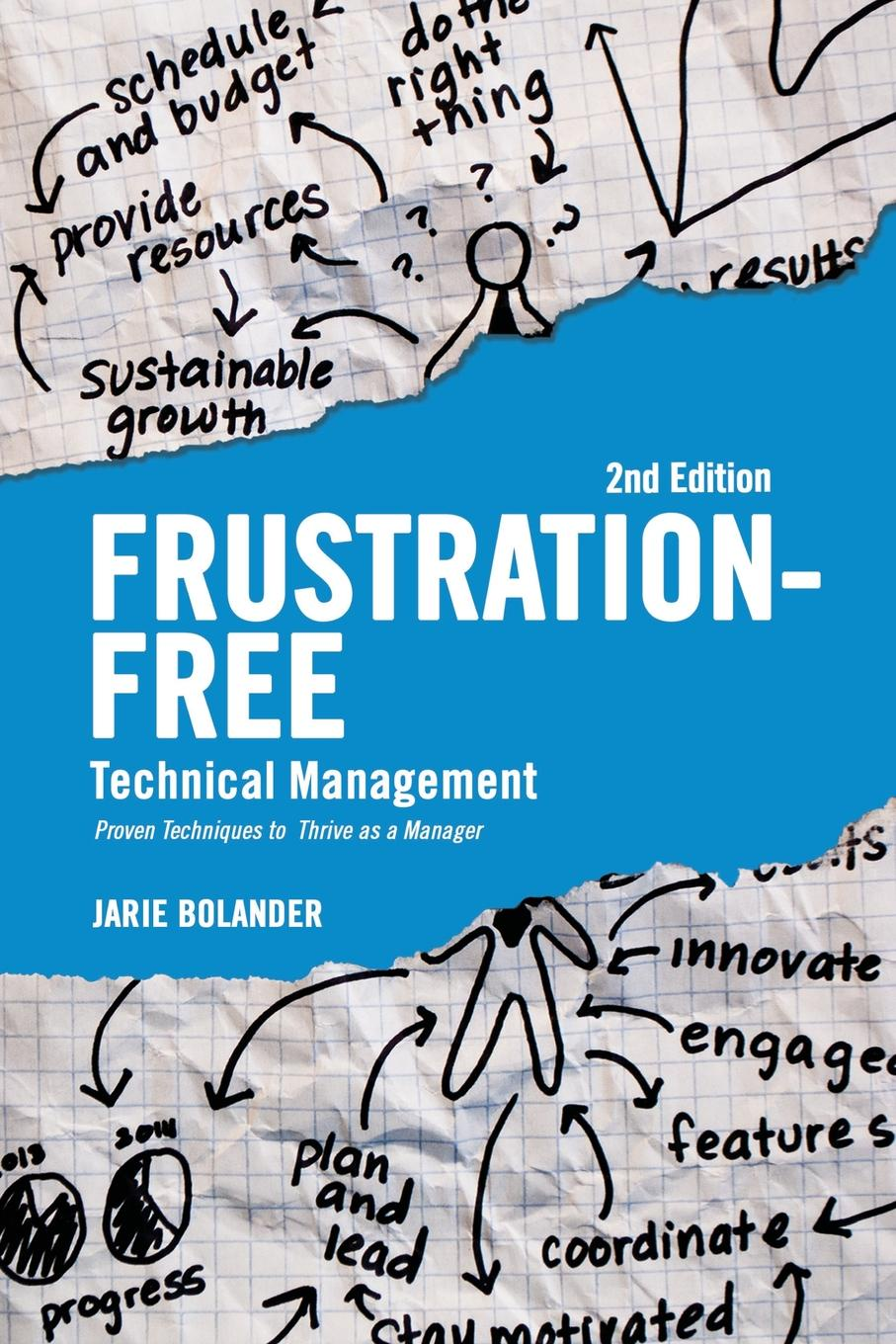 Jarie Bolander Frustration Free Technical Management. Proven Techniques to Thrive as a Manager the collected poems