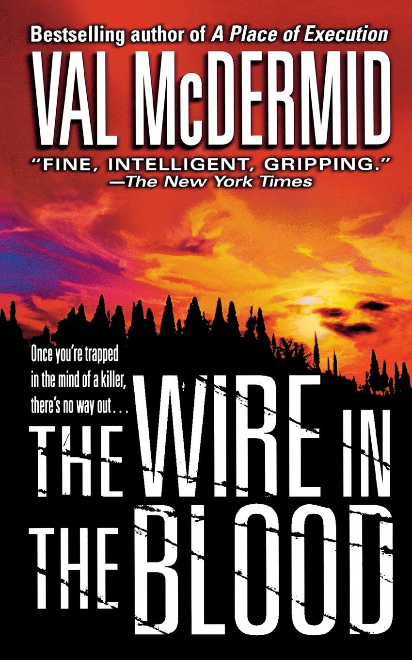 Val McDermid Wire in the Blood цена и фото