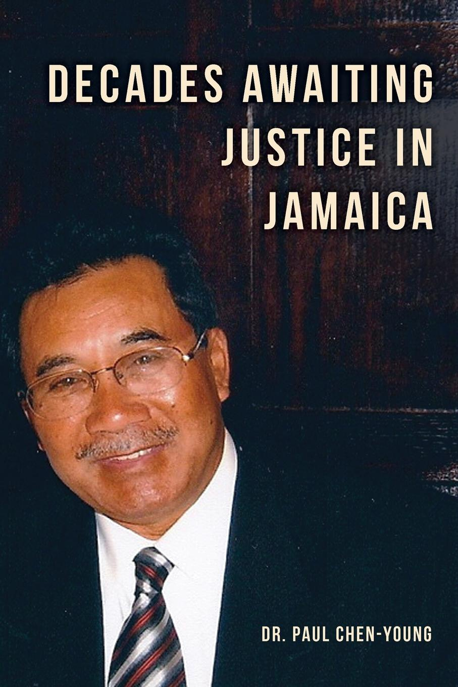 Paul Chen-Young Decades Awaiting Justice in Jamaica стоимость
