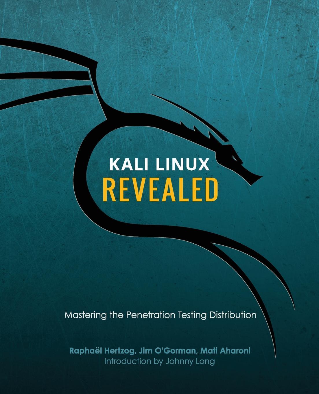 Raphaël Hertzog, Mati Aharoni, Jim O'Gorman Kali Linux Revealed. Mastering the Penetration Testing Distribution цены онлайн