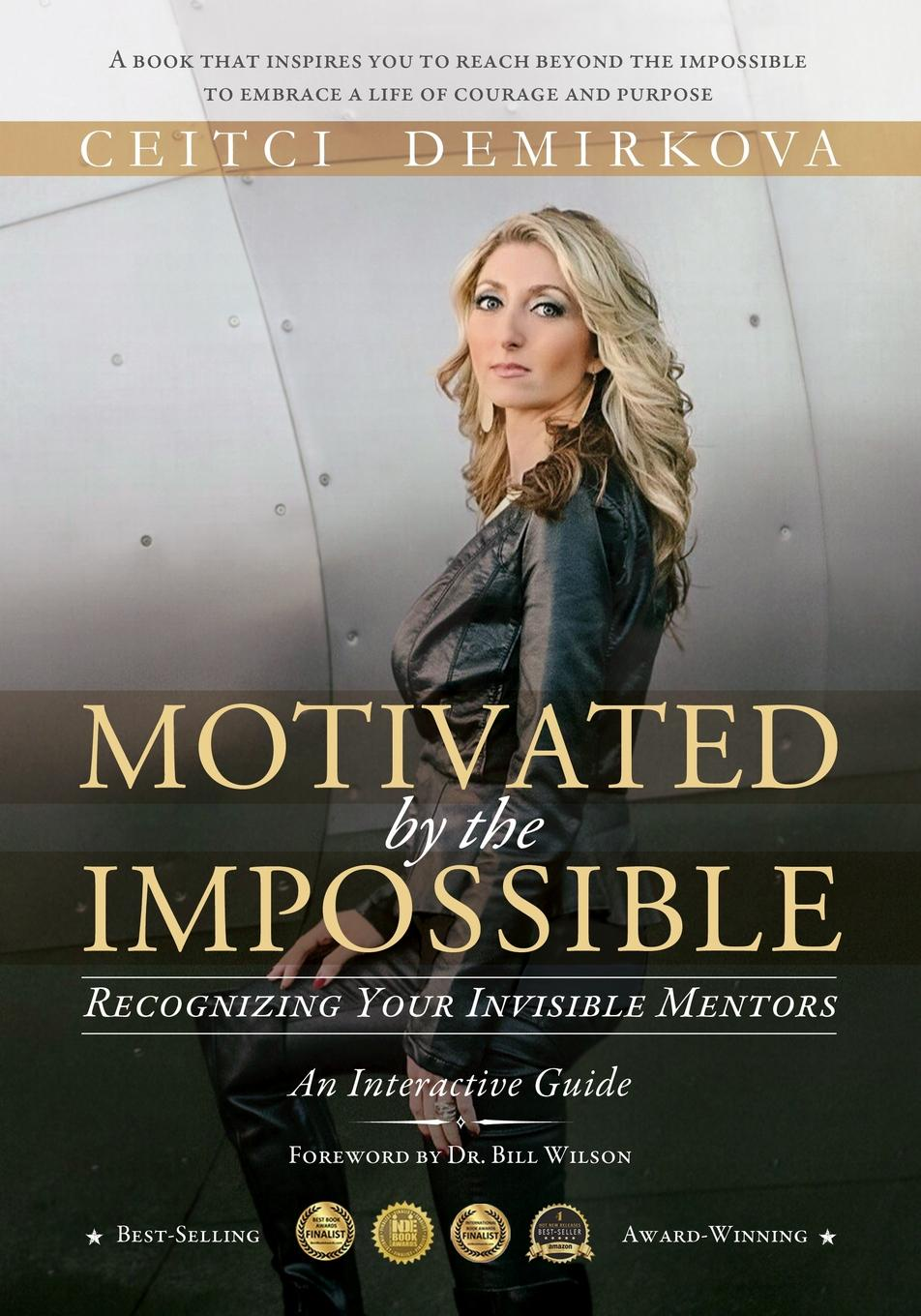 Ceitci Demirkova Motivated by the Impossible. Recognizing Your Invisible Mentors brian ogawa a river to live by the 12 life principles of morita therapy