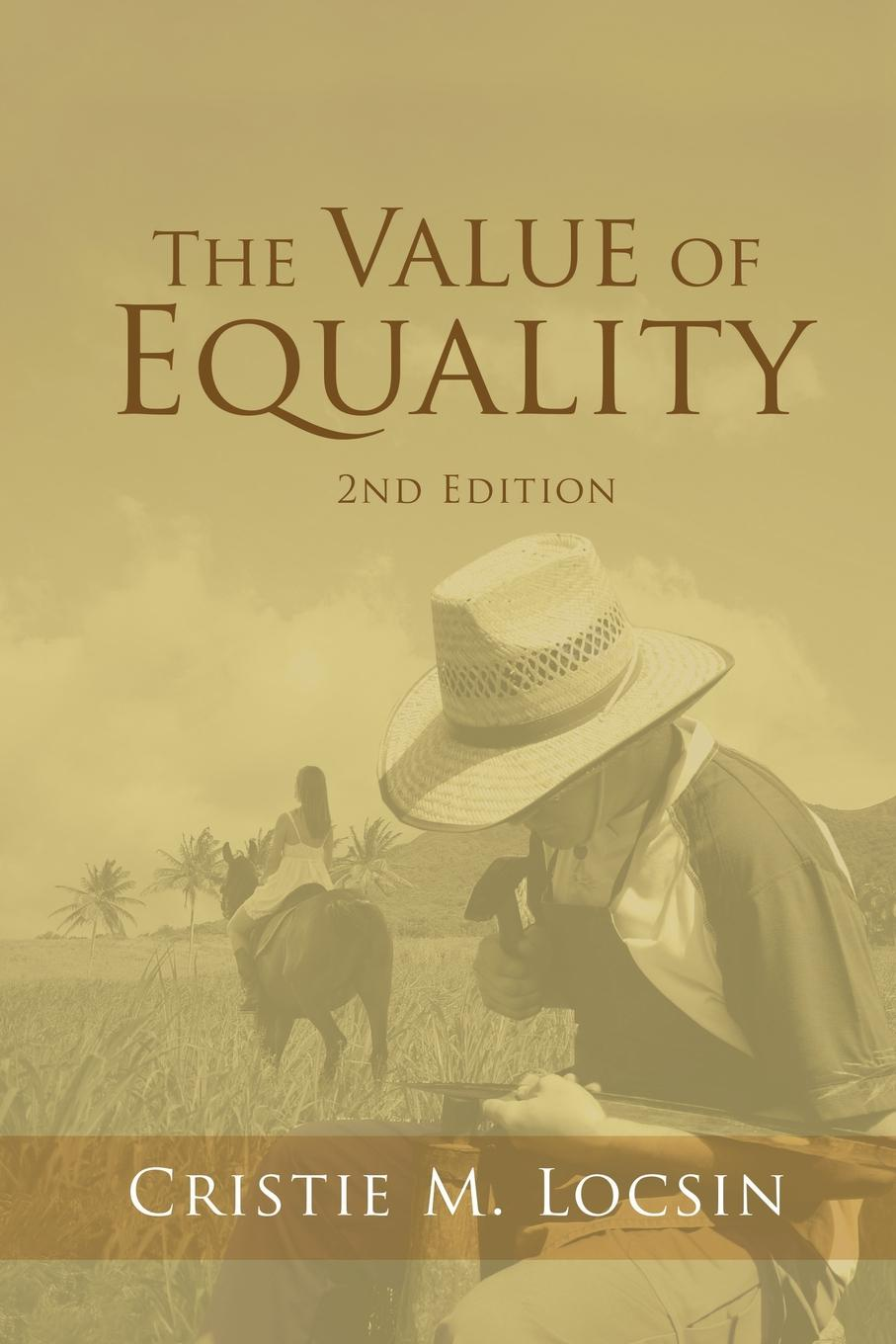 Cristie M. Locsin The Value of Equality. 2nd Edition цены