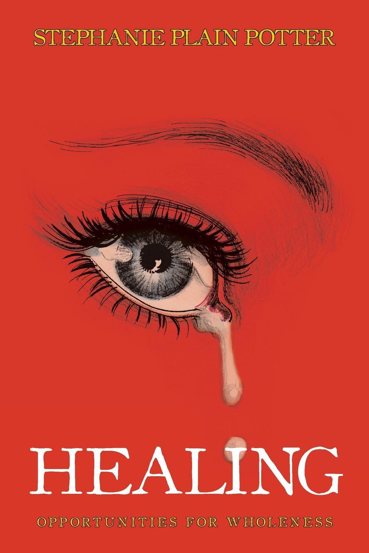 Stephanie Plain Potter Healing. Opportunities for Wholeness dijon fco as monaco