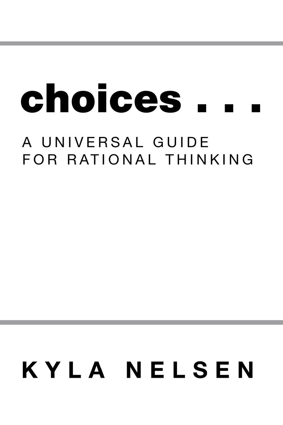 Kyla Nelsen Choices . . . A Universal Guide for Rational Thinking julia stadler can design thinking be understood in a bergsonian way