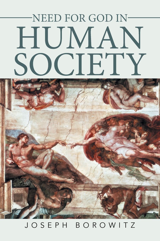 Joseph Borowitz Need for God in Human Society цена