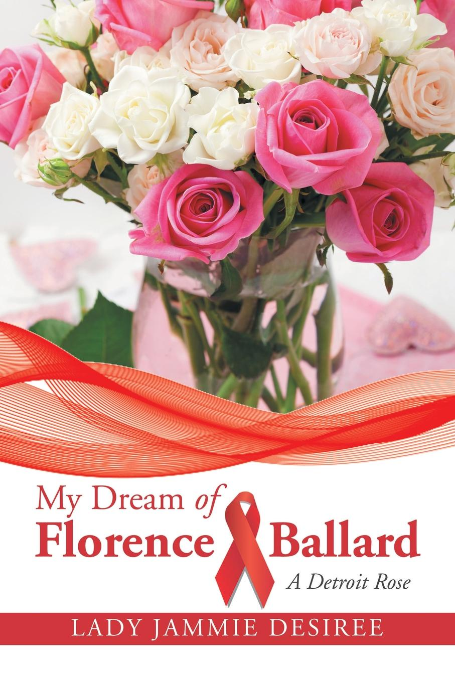цена Lady jammie Desiree My Dream of Florence Ballard. A Detroit Rose онлайн в 2017 году