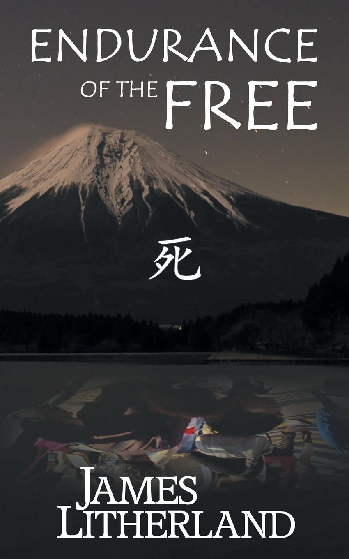 James Litherland Endurance of the Free (Miraibanashi, Book 3) nina rae springfields the power of hope