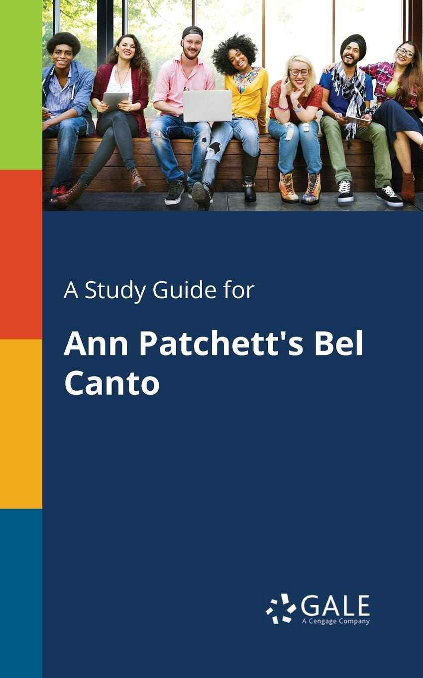 Cengage Learning Gale A Study Guide for Ann Patchett.s Bel Canto g b lamperti die technik des bel canto