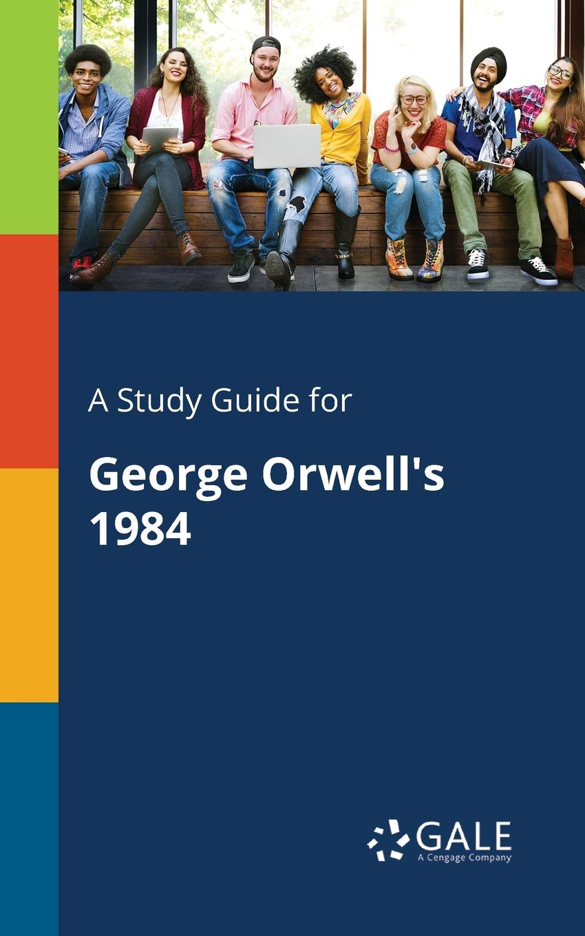 Cengage Learning Gale A Study Guide for George Orwell.s 1984 george orwell 1984