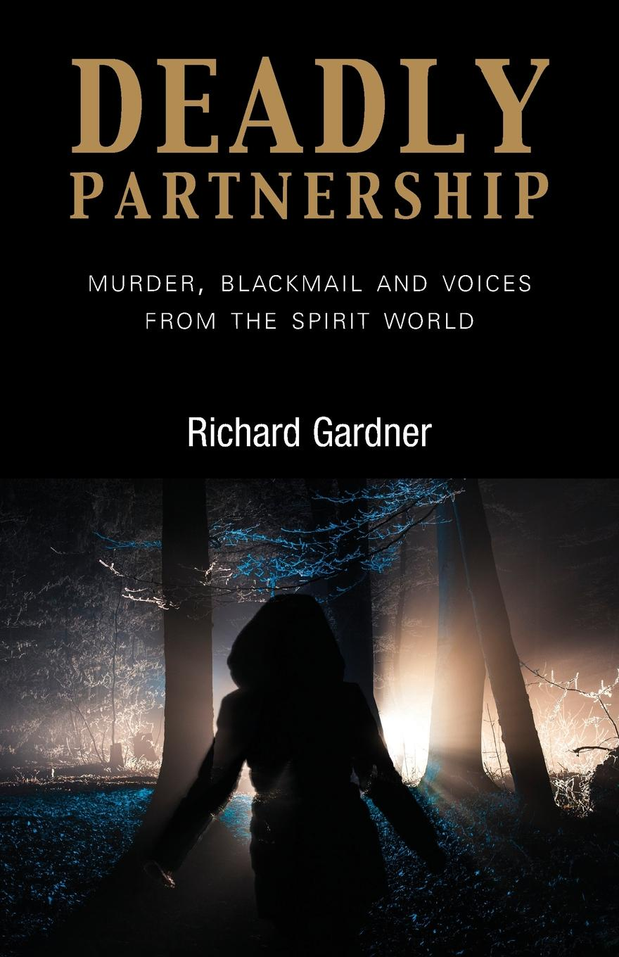 Richard Gardner Deadly Partnership. Murder, Blackmail and Voices from the Spirit World paul jenkins jae lee the sentry 2