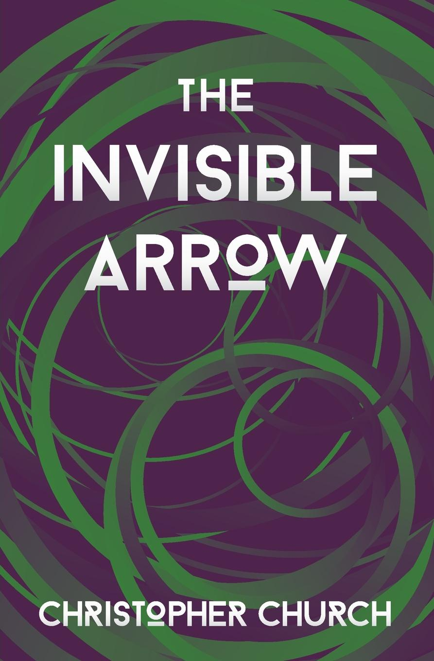 Christopher Church The Invisible Arrow