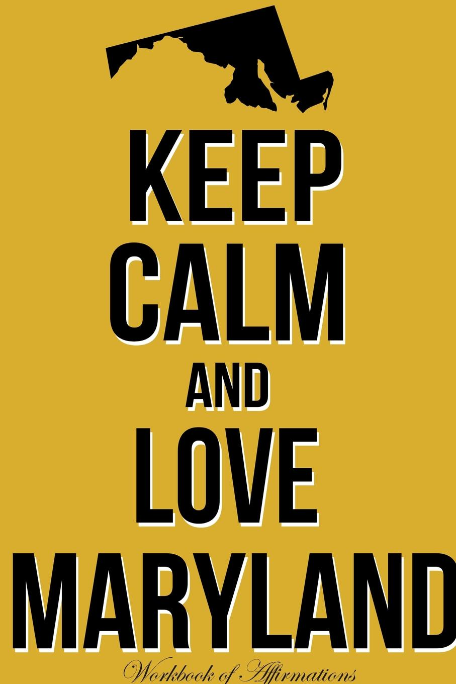 Alan Haynes Keep Calm Love Maryland Workbook of Affirmations Keep Calm Love Maryland Workbook of Affirmations. Bullet Journal, Food Diary, Recipe Notebook, Planner, To Do List, Scrapbook, Academic Notepad portable cute weekly planner sweet notebook fresh student schedule journal diary writing book school supplies