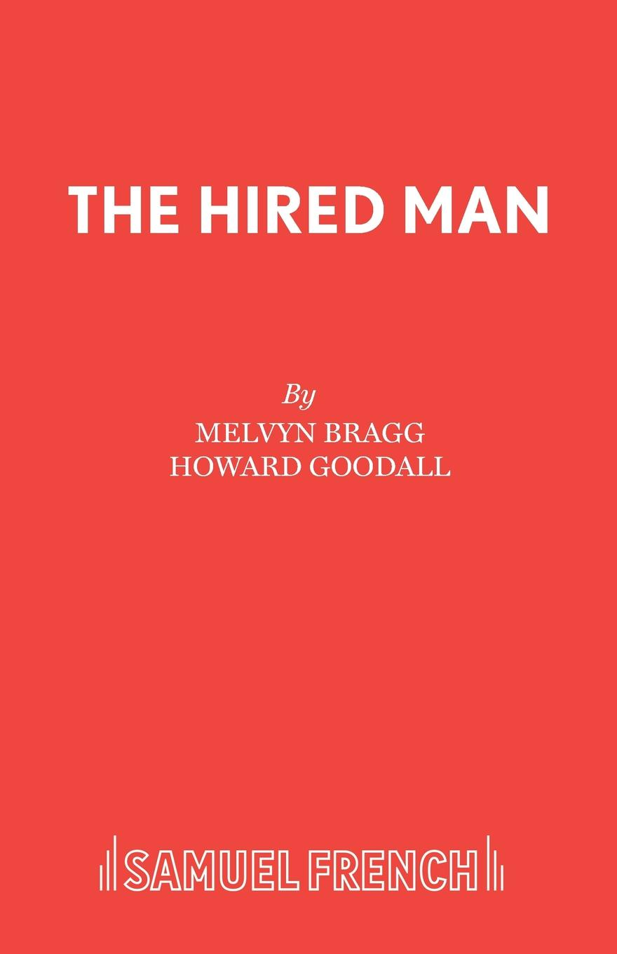 Melvyn Bragg, Howard Goodall The Hired Man allen grant the white man s foot