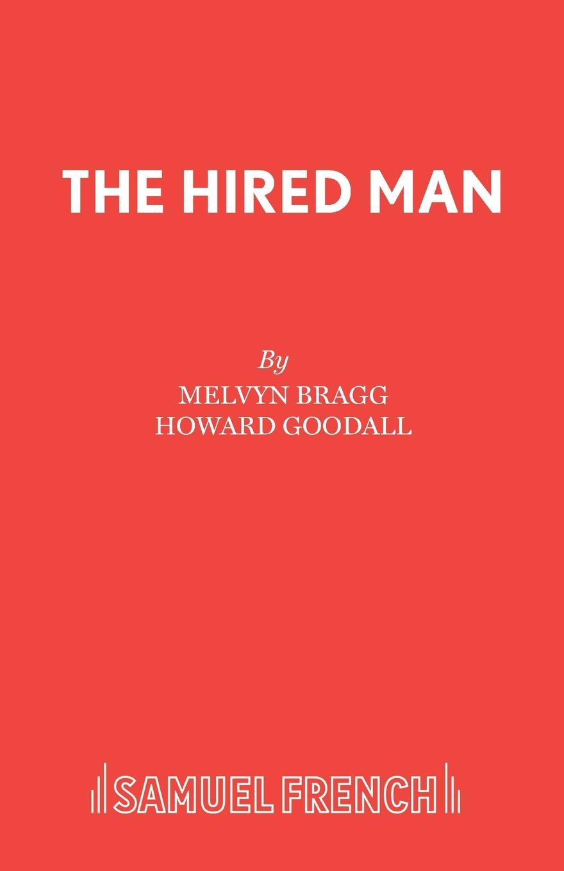 Melvyn Bragg, Howard Goodall The Hired Man billy bragg