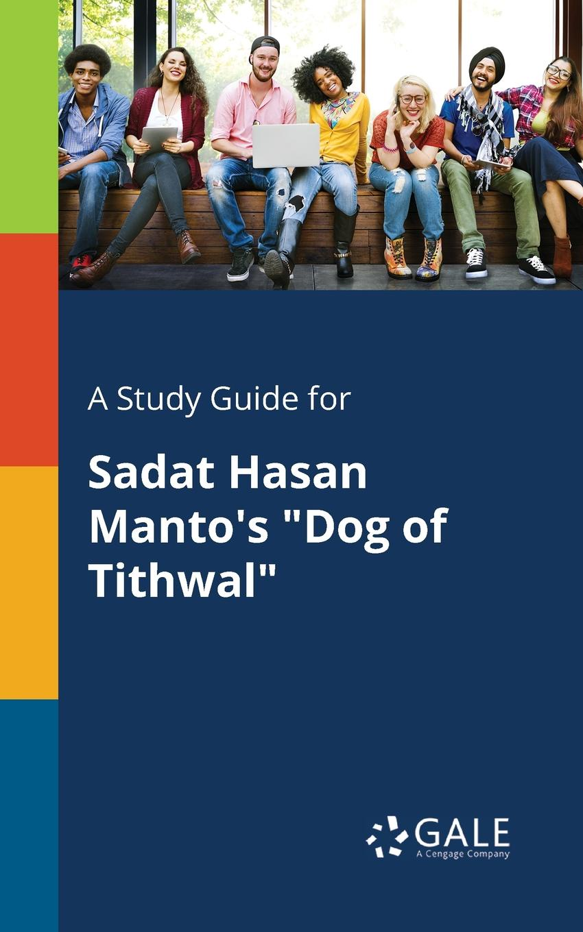 Cengage Learning Gale A Study Guide for Sadat Hasan Manto.s