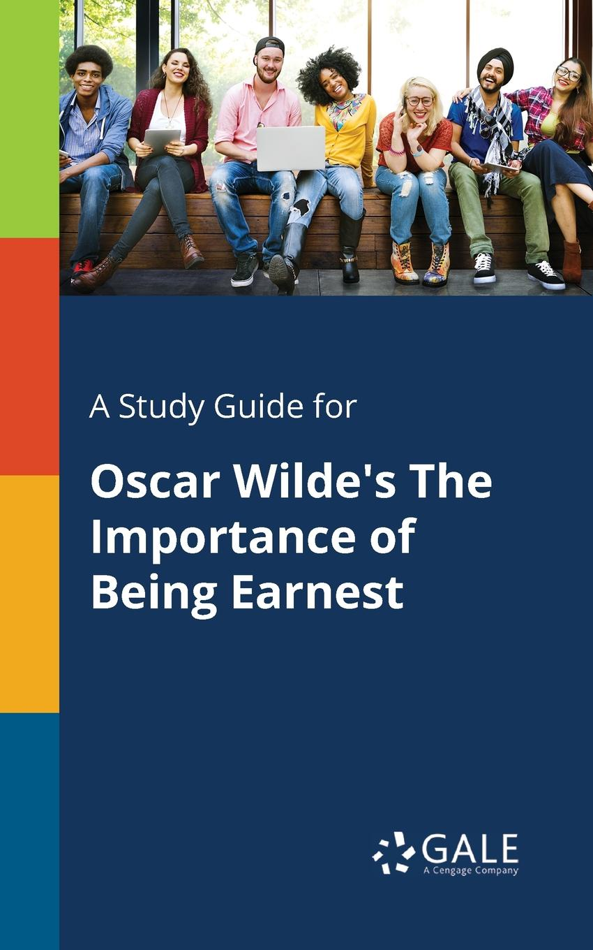 Cengage Learning Gale A Study Guide for Oscar Wilde.s The Importance of Being Earnest