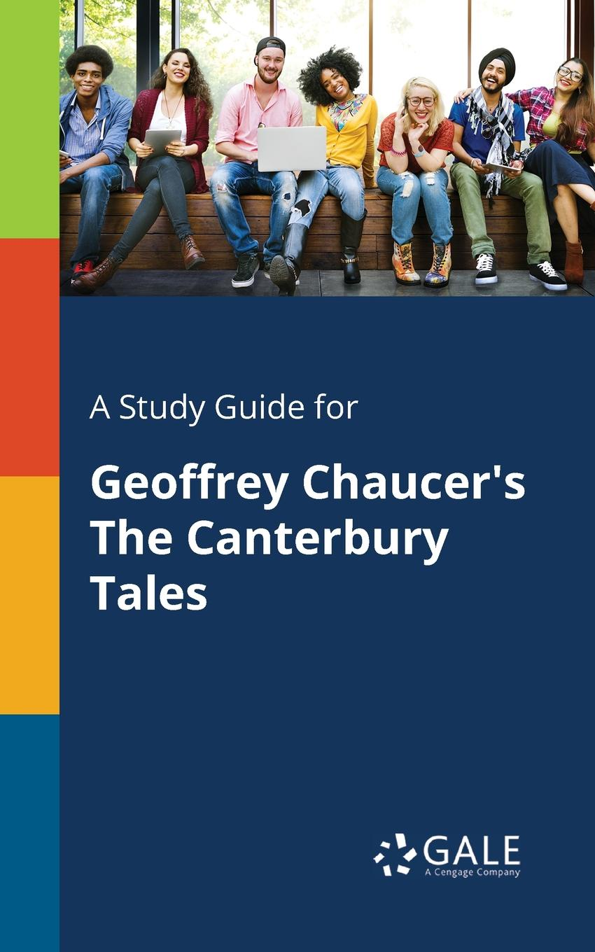 Cengage Learning Gale A Study Guide for Geoffrey Chaucer.s The Canterbury Tales цена